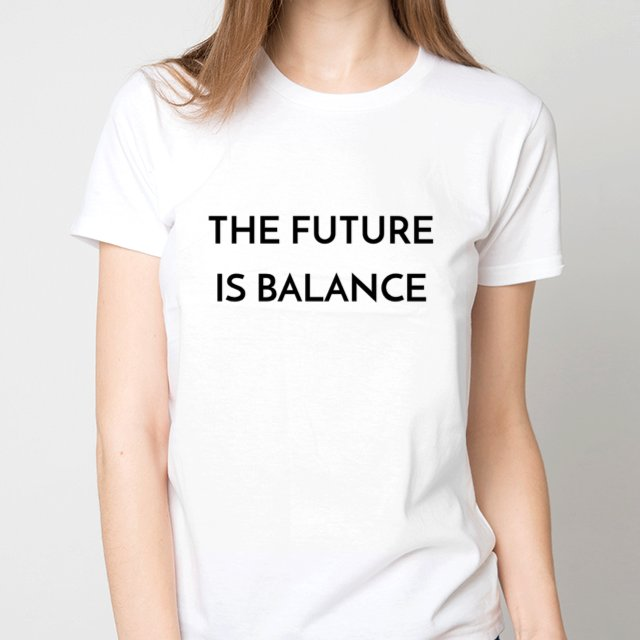 THE FUTURE IS BALANCE